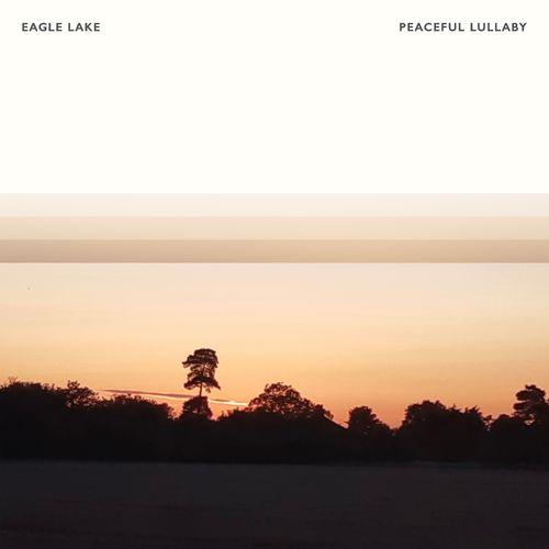 Eagle Lake Peaceful Lullaby
