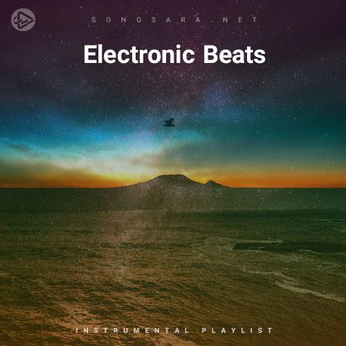 Electronic Beats (Playlist By SONGSARA.NET)