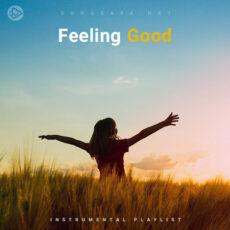 Feeling Good (Playlist By SONGSARA.NET)