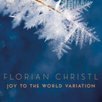 Florian Christl Joy to the World Variation