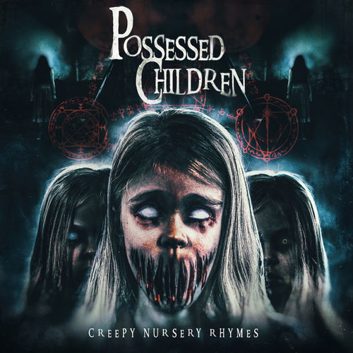 Gothic Storm Possessed Children - Creepy Nursery Rhymes