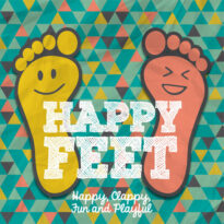 Happy Feet: Happy, Clappy, Fun & Playful