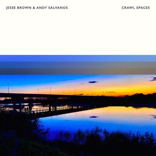 Jesse Brown, Andy Salvanos Crawl Spaces