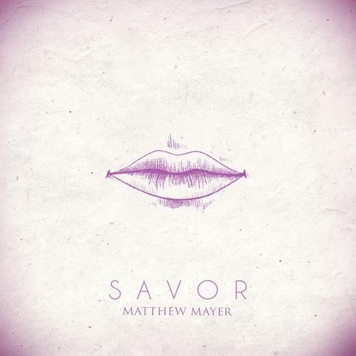 Matthew Mayer Savor
