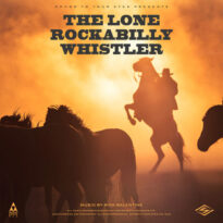 Songs To Your Eyes The Lone Rockabilly Whistler