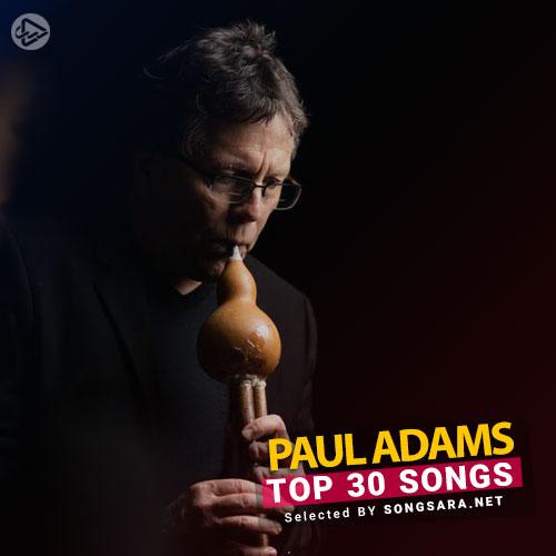 TOP 40 Songs Paul Adams (Selected BY SONGSARA.NET)
