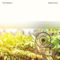 Tom Merrall Dream Away