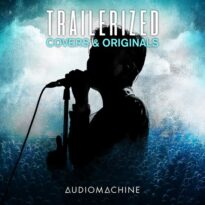 Audiomachine Trailerized: Covers and Originals