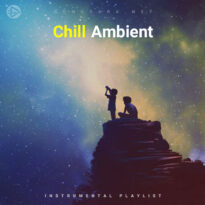 Chill Ambient (Playlist By SONGSARA.NET)