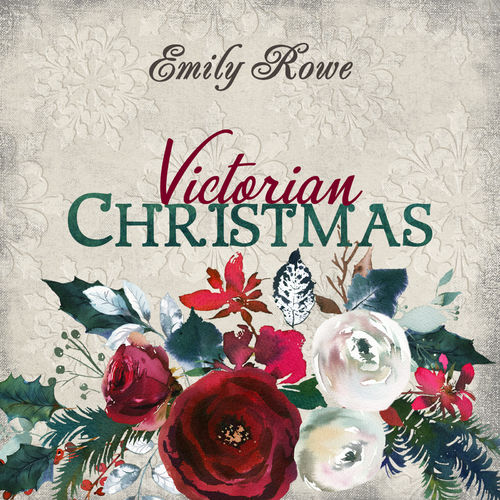 Emily Rowe Victorian Christmas