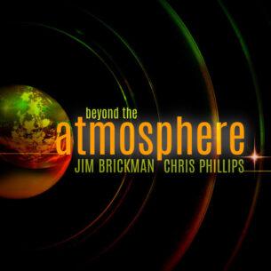 Jim Brickman, Chris Phillips Beyond The Atmosphere