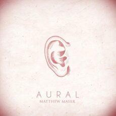 Matthew Mayer Aural