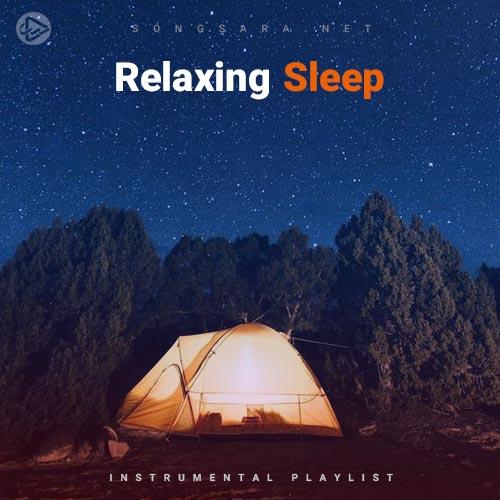 Relaxing Sleep (Playlist By SONGSARA.NET)
