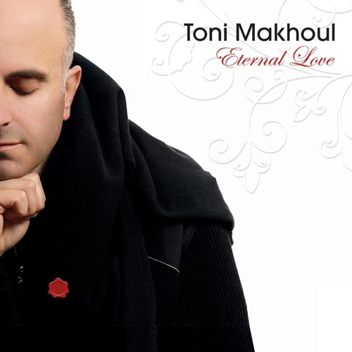 Toni Makhoul Eternal Love