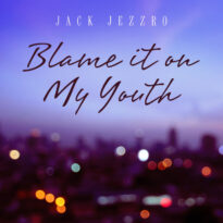 Jack Jezzro Blame It on My Youth