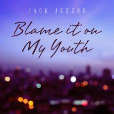 Jack Jezzro Blame It on My Youth