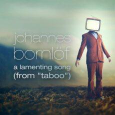 Johannes Bornlof A Lamenting Song