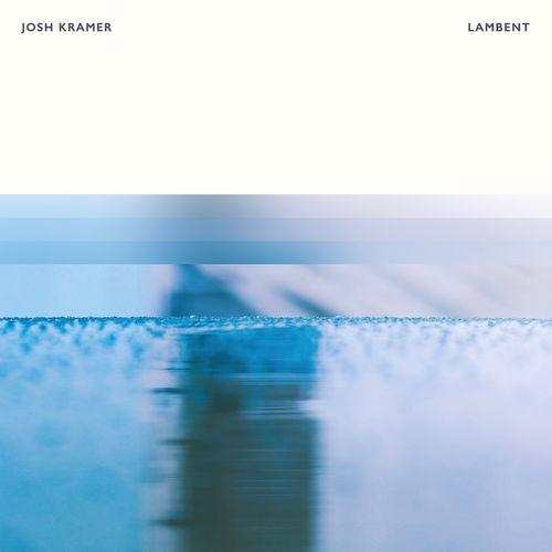 Josh Kramer Lambent