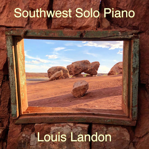 Louis Landon Southwest Solo Piano
