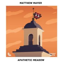 Matthew Mayer Apathetic Meadow