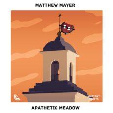Matthew Mayer Apathetic Meadow