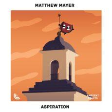 Matthew Mayer Aspiration