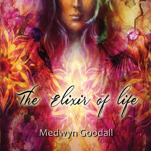 Medwyn Goodall The Elixir of Life