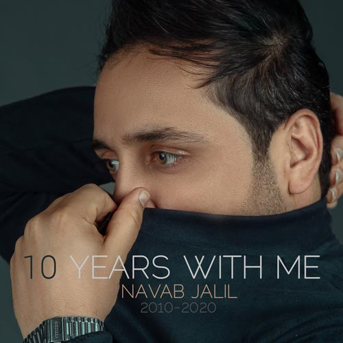 Navab Jalil - 10 Years With Me