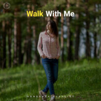 Walk With Me (Playlist By SONGSARA.NET)