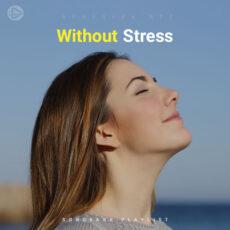 Without Stress (Playlist By SONGSARA.NET)