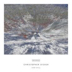 Christopher Dicker Stay Still