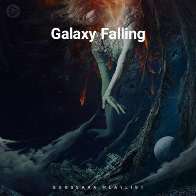 Galaxy Falling (Playlist By SONGSARA.NET)