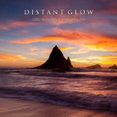 Greg Maroney, Sherry Finzer Distant Glow