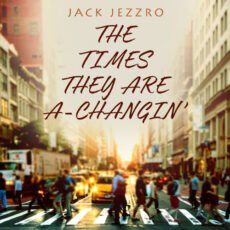 Jack Jezzro The Times They Are A-Changin'