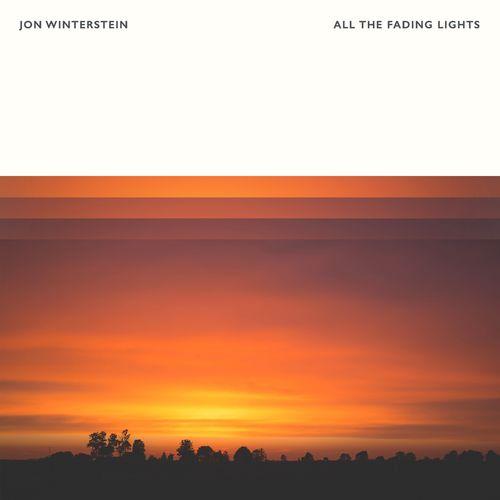 Jon Winterstein All The Fading Lights