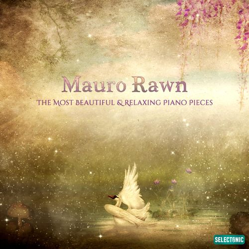 Mauro Rawn The Most Beautiful & Relaxing Piano Pieces