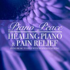 Piano Peace Healing Piano & Pain Relief