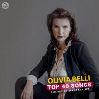 TOP 40 Songs Olivia Belli (Selected BY SONGSARA.NET)