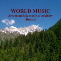World Music. Armenian Folk Music of Argishty (Duduk)
