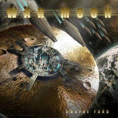 Dwayne Ford - War Moon (2019)
