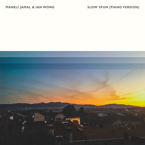 Maneli Jamal, Ian Wong Slow Spun (Piano Version)