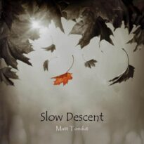 Matt Tondut Slow Descent