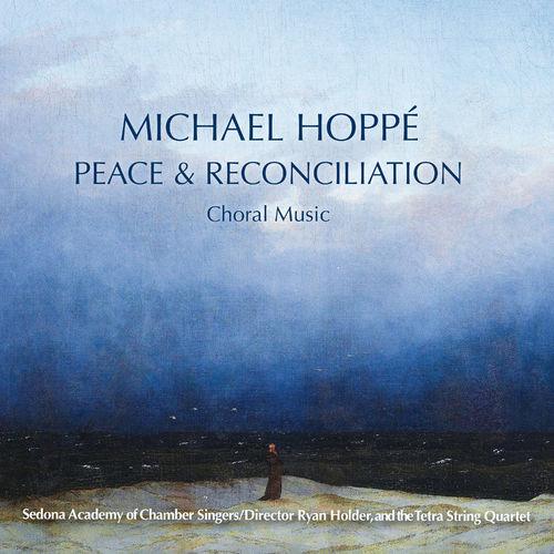 Michael Hoppé Peace & Reconciliation: Choral Music