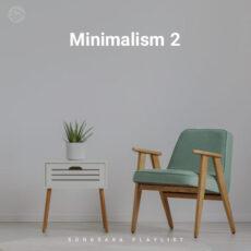 Minimalism 2 (Playlist By SONGSARA.NET)