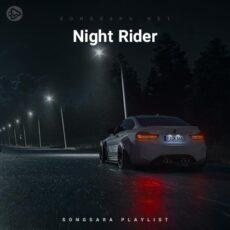 Night Rider (Playlist By SONGSARA.NET)