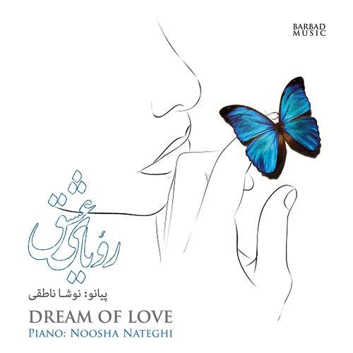 Noosha Nateghi Dream of Love