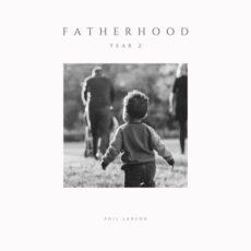 Phil Larson Fatherhood Year 2