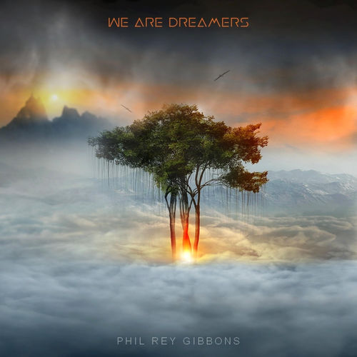 Phil Rey We Are Dreamers