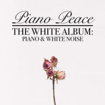 Piano Peace The White Album: Piano & White Noise