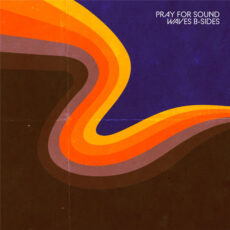 Pray for Sound Waves B-Sides